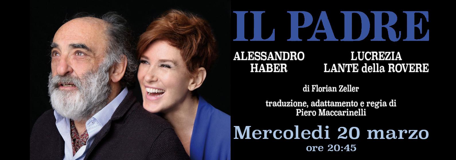 IL PADRE – Alessandro Haber, Lucrezia Lante della Rovere